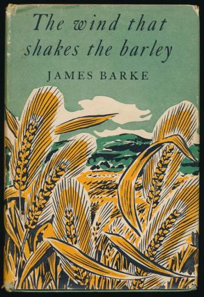 The Wind That Shakes the Barley: A Novel of the Life and Loves of Robert Burns. / The Song in the...