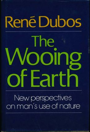 The Wooing of Earth. Rene DUBOS
