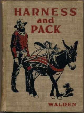 Harness and Pack. Arthur Treadwell WALDEN.