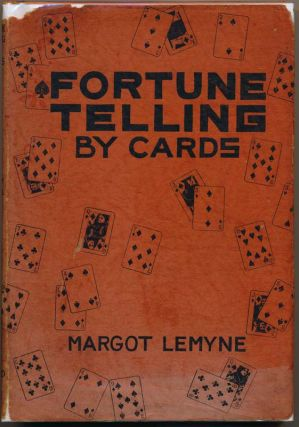Fortune Telling by Cards: A Common Sense Method Arrangement for Ready Reference. Margot LEMYNE
