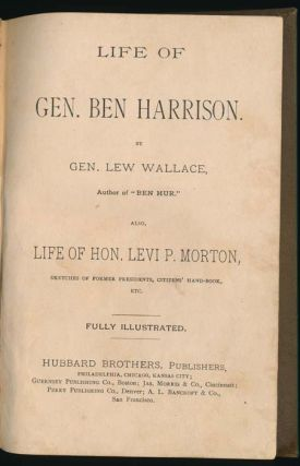 Life of Gen. Ben Harrison... Also, Life of Hon. Levi P. Morton....