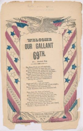 Welcome Our Gallant 69th. BROADSIDE BALLAD -- CIVIL WAR