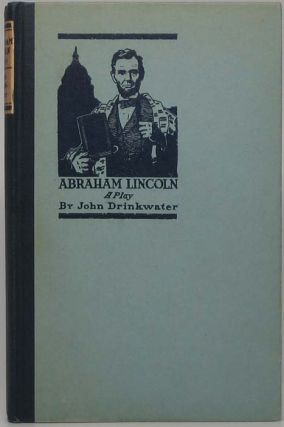 Abraham Lincoln: A Play. John DRINKWATER