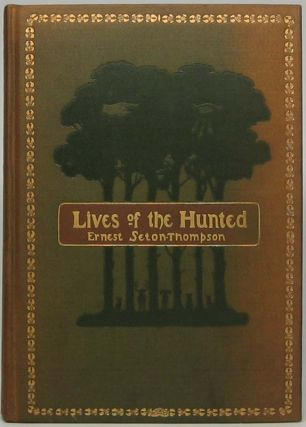 Lives of the Hunted, Containing a True Account of the Doings of Five Quadrupeds & Three Birds, and, in Elucidation of the Same, over 200 Drawings.