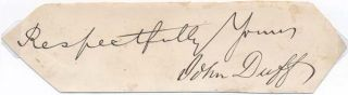 Pair of Signatures. John DUFF, John R. DUFF, ?-1880