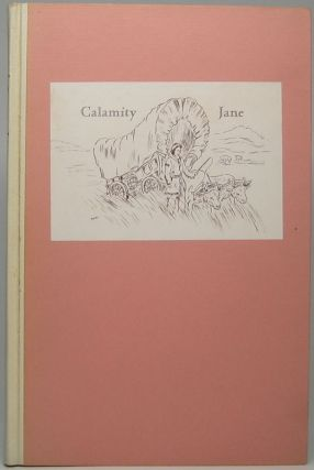 Calamity Jane, 1852-1903: A History of Her Life and Adventures in the West. Nolie MUMEY