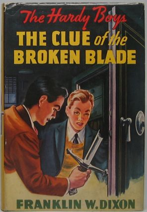 The Clue of the Broken Blade. Franklin W. DIXON