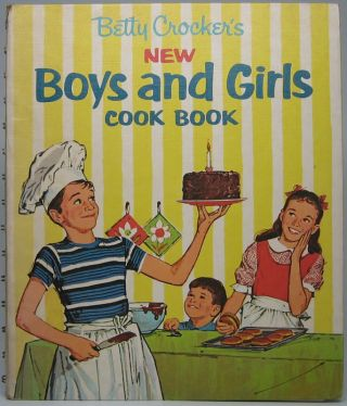 Betty Crocker's New Boys and Girls Cook Book