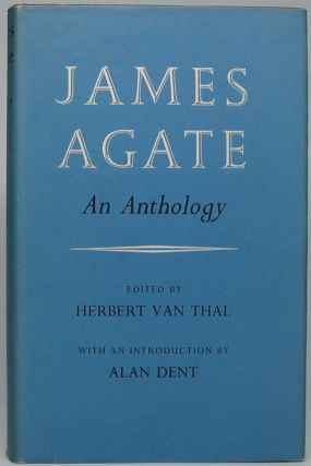 James Agate: An Anthology. James AGATE