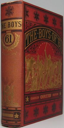The Boys of '61; or, Four Years of Fighting. Personal Observation with the Army and Navy, from the First Battle of Bull Run to the Fall of Richmond.