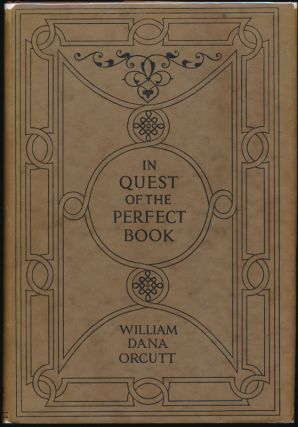 In Quest of the Perfect Book. William Dana ORCUTT