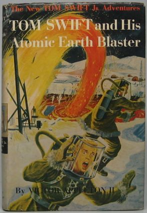Tom Swift and His Atomic Earth Blaster. Victor APPLETON, II.