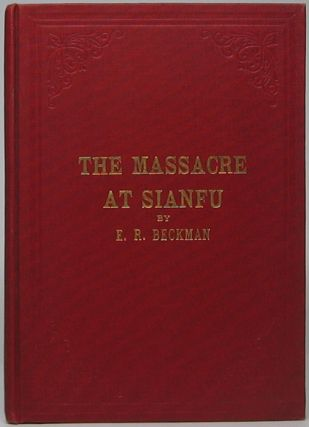 The Massacre at Sianfu and Other Experiences in Connection with the Scandinavian Alliance Mission of North America.