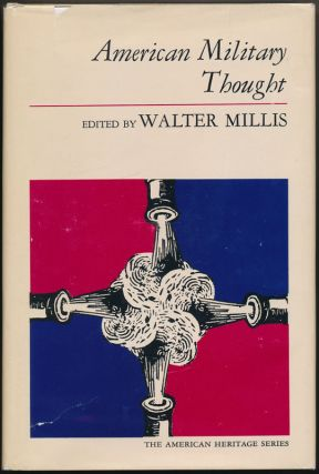 American Military Thought. Walter MILLIS.