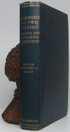 Memorials of Two Sisters: Susanna and Catherine Winkworth. Margaret J. SHAEN
