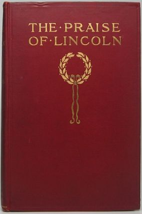 The Praise of Lincoln: An Anthology. A. Dallas WILLIAMS