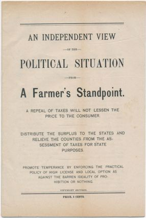 An Independent View of the Political Situation from a Farmer's Standpoint. 1888 UNITED STATES...