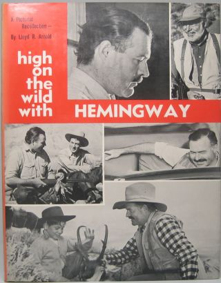 High on the Wild with Hemingway. Lloyd R. ARNOLD