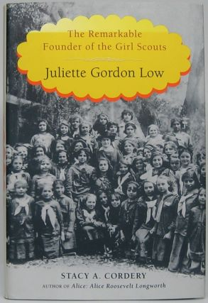 Juliette Gordon Low: The Remarkable Founder of the Girl Scouts. Stacy A. CORDERY
