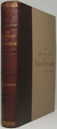 The Beautiful Life of Frances E. Willard: A Memorial Volume.