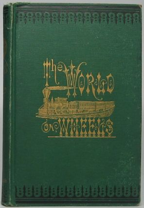 The World on Wheels and Other Sketches. Benjamin F. TAYLOR