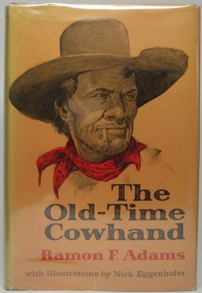 The Old-Time Cowhand. Ramon F. ADAMS