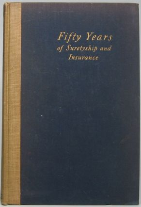 Fifty Years of Suretyship and Insurance: The Story of United States Fidelity and Guaranty...
