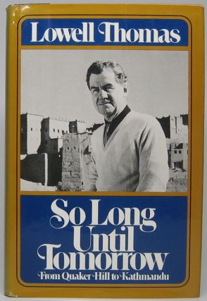 So Long Until Tomorrow: From Quaker Hill to Kathmandu. Lowell THOMAS