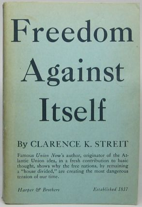 Freedom Against Itself. Clarence K. STREIT
