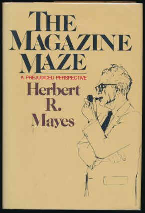 The Magazine Maze: A Prejudiced Perspective. Herbert R. MAYES