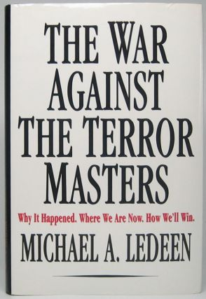 The War Against the Terror Masters: Why It Happened. Where We Are Now. How We'll Win. Michael A....