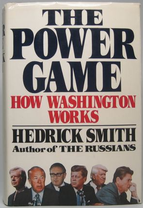 The Power Game: How Washington Works. Hedrick SMITH
