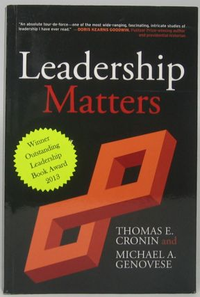 Leadership Matters: Unleashing the Power of Paradox. Thomas E. CRONIN, Michael A. GENOVESE