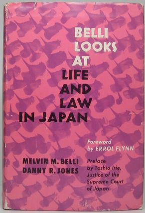 Belli Looks at Life and Law in Japan. Melvin M. BELLI, Danny R. JONES