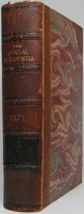 The American Annual Cyclopaedia and Register of Important Events of the Year 1871. Embracing...