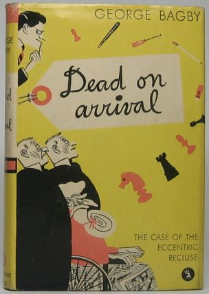 Dead on Arrival. George BAGBY