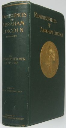 Reminiscences of Abraham Lincoln by Distinguished Men of His Time.
