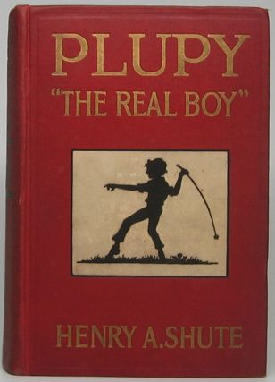 "Plupy ""The Real Boy."" Henry A. SHUTE"