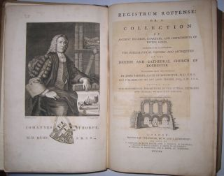 Registrum Roffense: Or, a Collection of Antient Records, Charters, and Instruments of Divers Kinds, Necessary for Illustrating the Ecclesiastical History and Antiquities of the Diocese and Cathedral Church of Rochester.