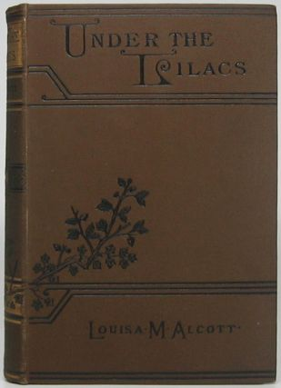 Under the Lilacs. Louisa May ALCOTT