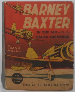 Barney Baxter in the Air with the Eagle Squadron. Frank MILLER