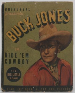 "Buck Jones in ""Ride 'Em Cowboy."" Buck JONES"
