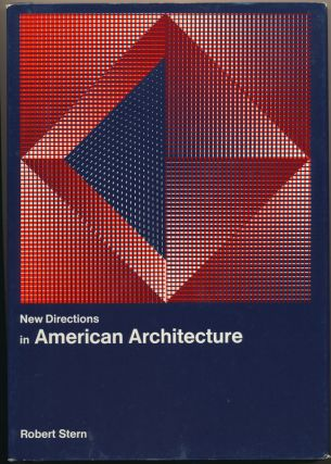 New Directions in American Architecture. Robert A. M. STERN