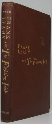 Frank Leahy and the Fighting Irish: The Story of Notre Dame Football.