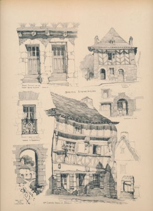 Domestic Architecture in Rural France: Sketches in Lithograph, Drypoint, Pencil and Wash, of Small Chateaux, Farms, Town Houses, Cottages, Manoirs, Windmills, Gates, Doorways, Details, Etc., from Burgundy, Auvergne, Provence, Normandy, Brittany and the Touraine.